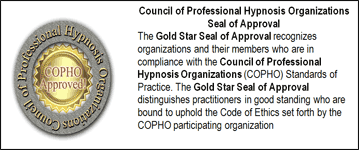 The Gold Star Seal of Approval recognizes organizations and their members who are in compliance with the Council of Professional Hypnosis Organizations (COPHO) Standards of Practice. The Gold Star Seal of Approval distinguishes practitioners in good standing who are bound to uphold the Code of Ethics set forth by the COPHO participating organization