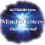 Mind Matters Forum - Where professionals gather